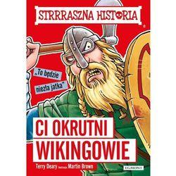 Strrraszna historia Ci okrutni Wikingowie (opr. miękka)