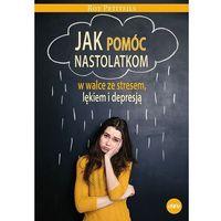 Hobby i poradniki, Jak pomóc nastolatkom w walce ze stresem, lękiem i depresją - Petifils Roy - książka (opr. broszurowa)