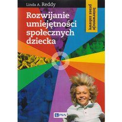 Rozwijanie umiejętności społecznych dziecka - Dostępne od: 2014-08-20 (opr. miękka)