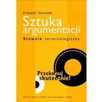 Filozofia, Sztuka argumentacji Słownik terminologiczny (opr. miękka)