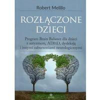 Książki medyczne, Rozłączone dzieci - Melillo Robert DARMOWA DOSTAWA KIOSK RUCHU (opr. miękka)