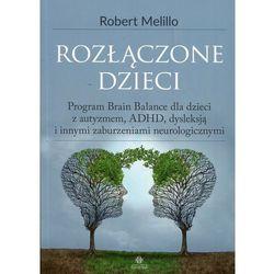 Rozłączone dzieci - Melillo Robert DARMOWA DOSTAWA KIOSK RUCHU (opr. miękka)