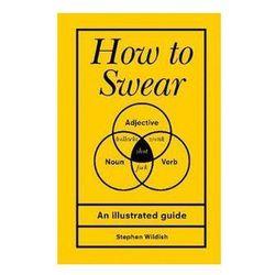 How to Swear - Wildish Stephen (opr. twarda)