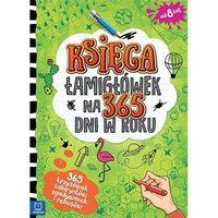Książki dla dzieci, Księga łamigłówek na 365 dni roku - Praca zbiorowa (opr. miękka)