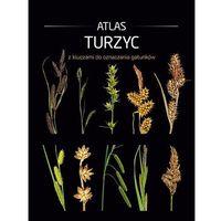 Słowniki, encyklopedie, Atlas turzyc z kluczami do oznaczania gatunków - praca zbiorowa