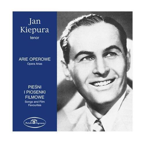 Koncerty muzyki klasycznej, Arie operowe / Pieśni i piosenki filmowe (CD) - Jan Kiepura OD 24,99zł DARMOWA DOSTAWA KIOSK RUCHU
