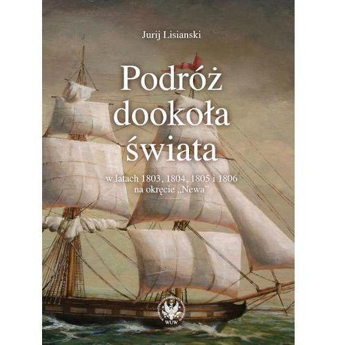 E-booki, Podróż dookoła świata - Jurij Lisianski, Stanisław Rakusa-Suszczewski (PDF)
