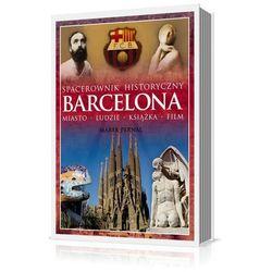 Barcelona Spacerownik historyczny (opr. kartonowa)