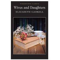 Literatura młodzieżowa, Wives and Daughters - Elizabeth Gaskell - Zakupy powyżej 60zł dostarczamy gratis, szczegóły w sklepie (opr. miękka)