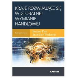 Kraje rozwijające się w globalnej wymianie handlowej - Dostawa 0 zł (opr. miękka)