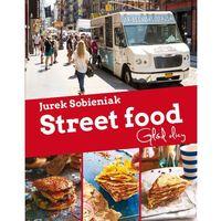 Książki kulinarne i przepisy, Street Food.Głod ulicy - Dostawa 0 zł (opr. twarda)