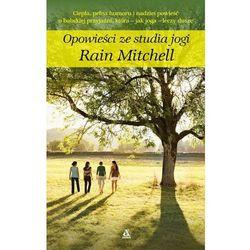 Opowieści ze studia jogi. - Rain Mitchell (opr. kartonowa)