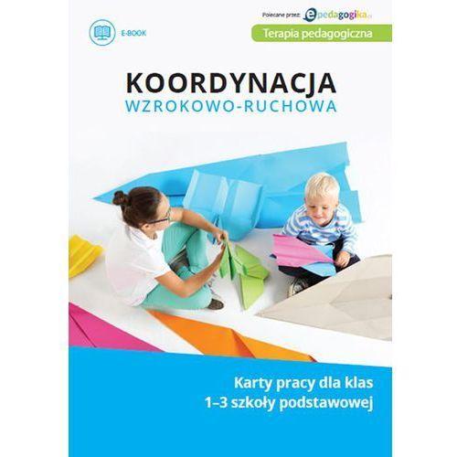 E-booki, Koordynacja wzrokowo-ruchowa. Karty pracy dla klas 1-3 szkoły podstawowej