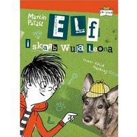 Książki dla dzieci, Elf i skarb wuja Leona (opr. twarda)