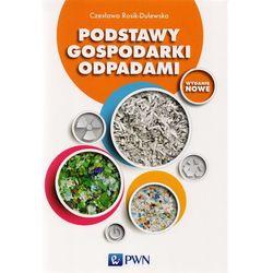 Podstawy gospodarki odpadami - Czesława Rosik-Dulewska (opr. miękka)