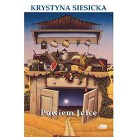Literatura młodzieżowa, Powiem Julce - Dostawa zamówienia do jednej ze 170 księgarni Matras za DARMO (opr. twarda)