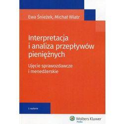 Interpretacja i analiza przepływów pieniężnych (opr. miękka)