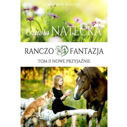 Literatura młodzieżowa, Ranczo Fantazja. Nowe przyjaźnie (opr. miękka)