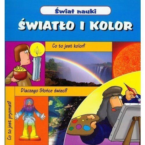 Książki dla dzieci, Świat nauki Światło i kolor - Praca zbiorowa (opr. miękka)