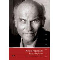 Literaturoznawstwo, Ryszard Kapuściński Biografia pisarza (opr. miękka)