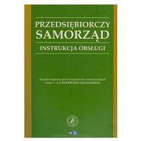 Biblioteka biznesu, Przedsiębiorczy samorząd. Instrukcja obsługi - Rudolph Giuliani (opr. broszurowa)