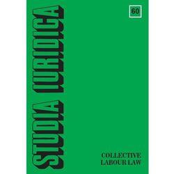 Studia Iuridica, nr 60. Collective Labour Law (opr. miękka)