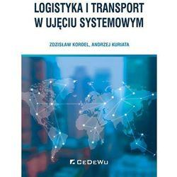 Logistyka i transport w ujęciu systemowym- bezpłatny odbiór zamówień w Krakowie (płatność gotówką lub kartą). (opr. miękka)