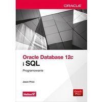 Informatyka, Oracle Database 12c i SQL. Programowanie - Jason Price (opr. miękka)