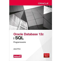 Oracle Database 12c i SQL. Programowanie - Jason Price (opr. miękka)