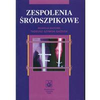 Książki medyczne, Zespolenia śródszpikowe (opr. miękka)