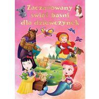 Książki dla dzieci, Zaczarowany świat baśni dla dziewczynek (opr. twarda)