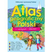 Książki dla dzieci, Atlas geograficzny Polski z naklejkami i plakatem - Opracowanie zbiorowe (opr. miękka)