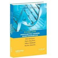 Książki o zdrowiu, medycynie i urodzie, Podręcznik profilaktyki chorób nowotworowych (opr. miękka)