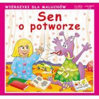 Książki dla dzieci, SEN O POTWORZE WIERSZYKI DLA MALUCHÓW TW (opr. twarda)