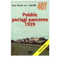 Historia, Polskie pociągi pancerne 1939 vol. 407 (opr. broszurowa)