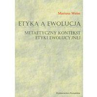 Filozofia, Etyka a ewolucja Metaetyczny kontekst etyki ewolucyjnej