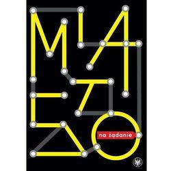 Miasto na żądanie aktywizm, polityki miejskie, doświadczenia - No author - ebook