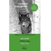 Książki do nauki języka, Biały Kieł White Fang (opr. miękka)