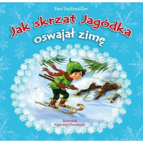 Książki dla dzieci, JAK SKRZAT JAGÓDKA OSWAJAŁ ZIMĘ BR/SKRZAT (opr. miękka)