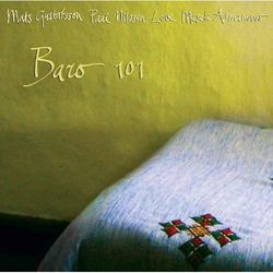 Gustafsson / Paal Nilssen-love / Mesele Asmamaw, Mats - Baro 101