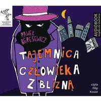 Książki dla dzieci, Tajemnica człowieka z blizną - PAWEŁ BERĘSEWICZ (opr. kartonowa)
