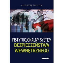 Instytucjonalny system bezpieczeństwa wewnętrznego - Andrzej Misiuk