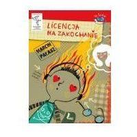Książki dla dzieci, Licencja na zakochanie (opr. twarda)