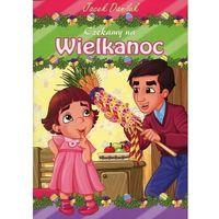 Książki dla dzieci, Czekamy na Wielkanoc (opr. broszurowa)