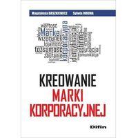 Leksykony techniczne, Kreowanie marki korporacyjnej - Dostępne od: 2014-10-27 (opr. miękka)