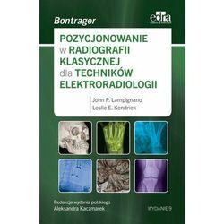 Pozycjonowanie w radiologii klasycznej dla techników elektroradiologii (opr. miękka)