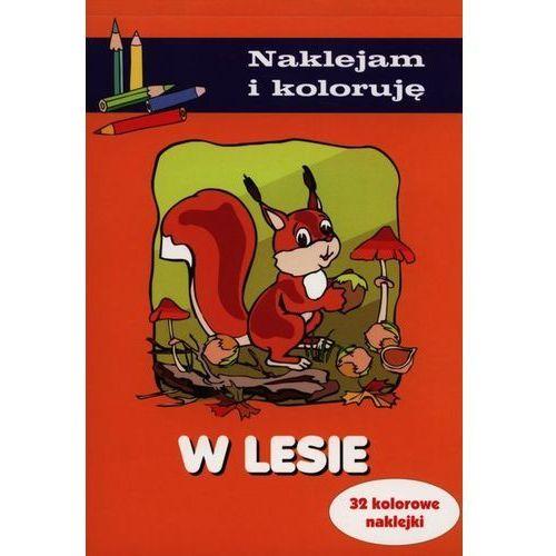 Książki dla dzieci, W lesie. Naklejam i koloruję (opr. miękka)