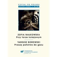 """E-booki, Czytaj po polsku. T. 8: Zofia Nałkowska: """"Przy torze kolejowym"""", Tadeusz Borowski: """"Proszę państwa do gazu"""" - Agnieszka Tambor (PDF)"""
