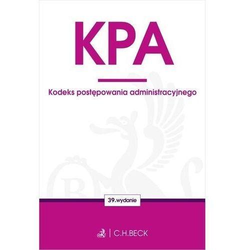 Biblioteka biznesu, Kpa. kodeks postępowania administracyjnego wyd. 39 - opracowanie zbiorowe (opr. miękka)