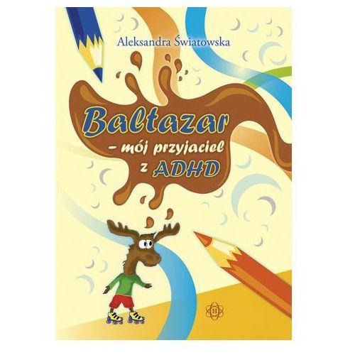 Pozostałe książki, Baltazar - mój przyjaciel z ADHD HARMONIA (opr. broszurowa)